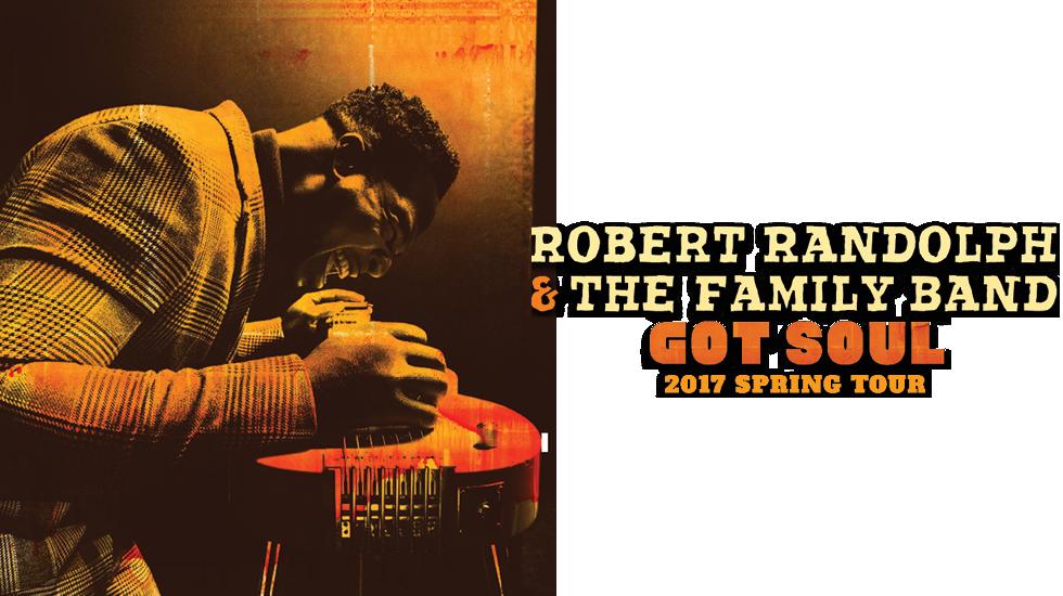"Robert Randolph & The Family Band ""Got Soul"" 2017 Spring Tour"