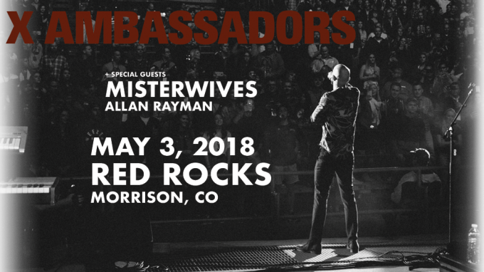 X Ambassadors at Red Rocks 2018
