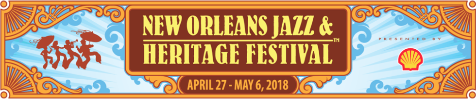 New Orleans Jazz & Heritage Fest 2018