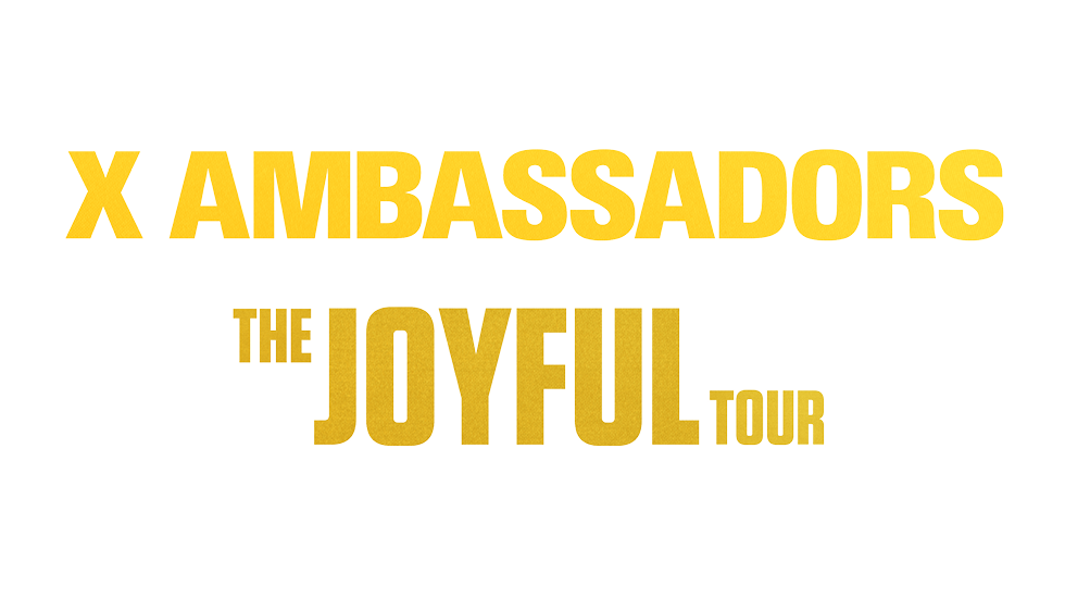X Ambassadors The Joyful Tour 2018