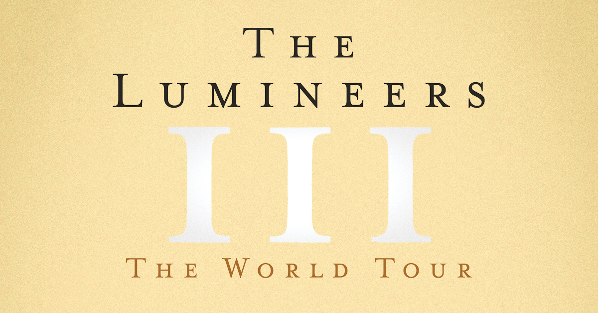 Lumineers Tour 2020.The Lumineers Official Iii Tour Ticket Packages