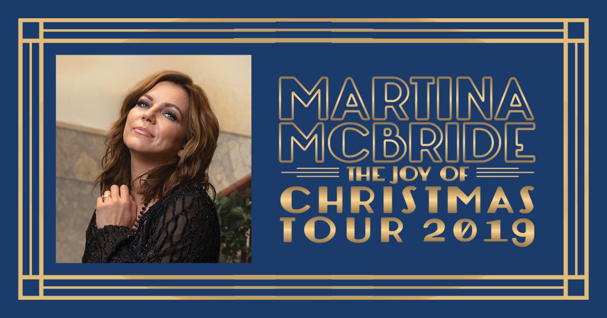 Martina Mcbride: The Joy Of Christmas 2020, December 7 Martina McBride Christmas Tour 2019   CID Entertainment