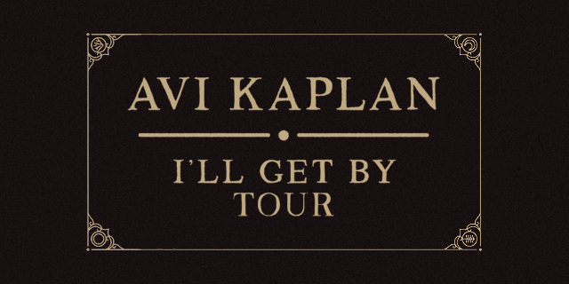 Avi Kaplan I'll Get By Tour 2020 Header