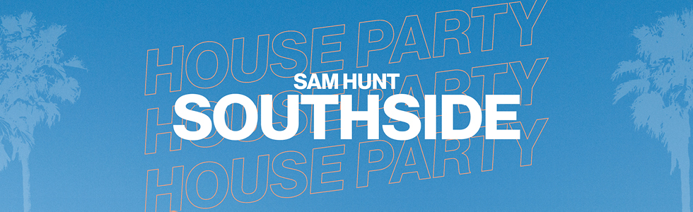 Sam Hunt Southside House Party header image